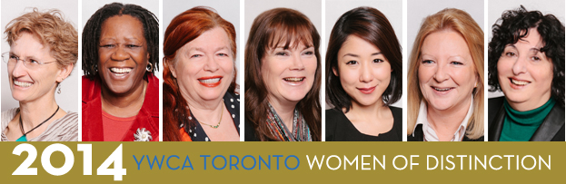 Row of headshots of the 2014 YWCA Toronto Women of Distinction (L-R): Brenda Andress, Akua Benjamin, Sherry Brydson, Cheryl Carbis, Sue Chun, Nancy Coldham, and Kathy Levene